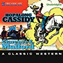 Hopalong Cassidy (       UNABRIDGED) by Clarence E. Mulford Narrated by R. C. Bray