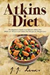 Atkins Diet: The Beginner's Guide to...