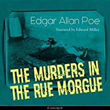The Murders in the Rue Morgue Audiobook by Edgar Allan Poe Narrated by Edward Miller