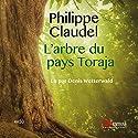 L'arbre du pays Toraja Audiobook by Philippe Claudel Narrated by Denis Wetterwald