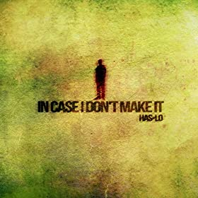 In Case I Don't Make It [Explicit]