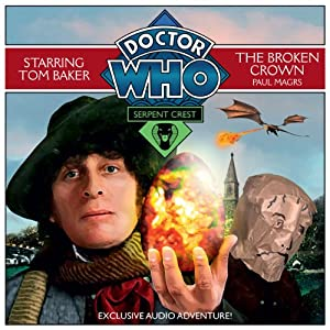 Doctor Who: Serpent Crest Part 2 - The Broken Crown | [Paul Magrs]