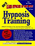 How to Learn Hypnosis in One Week - Hypnosis Training Manual