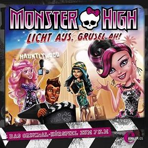 Licht aus, Grusel an! (Monster High) Hörspiel