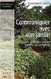 echange, troc Christophe Dacier - Communiquer avec son jardin : Plantes, fleurs et autres esprits de la nature