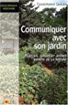 Communiquer avec son jardin : Plantes...