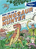 Not For Parents How to be a Dinosaur Hunter (Lonely Planet Not for Parents)