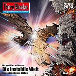 Die instabile Welt (Perry Rhodan 2603) Hörbuch
