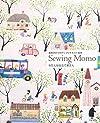 高原ゆかりのアップリケキルト絵本 わたしは仕立て屋さん: Sewing Momo