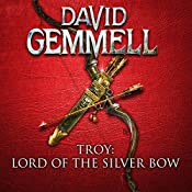 Lord of the Silver Bow: Troy, Book 1   David Gemmell