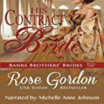 His Contract Bride (       UNABRIDGED) by Rose Gordon Narrated by Michelle Anne Johnson