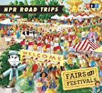 NPR Road Trips: Fairs and Festivals:...