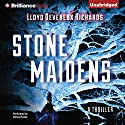 Stone Maidens Audiobook by Lloyd Devereux Richards Narrated by Donna Postel