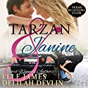 Tarzan & Janine: Texas Billionaires Club Audiobook by Myla Jackon, Elle James, Delilah Devlin Narrated by Faylin Rose