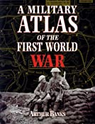 Amazon.com: A Military Atlas of the First World War (9780850527919): Arthur Banks: Books
