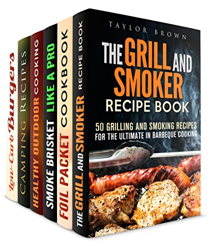BBQ Bible Box Set (6 in 1): Best Grill, Smoker, Foil Packet, Brisket, Dutch Oven, Burger Recipes for Exciting Camping (Outdoor Cooking & Camping Cookbook) by Taylor Brown, Rita Hooper, Veronica Burke, Megan Beck, Brittany Lewis