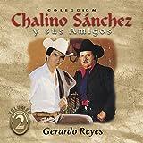 echange, troc Chalino Sanchez, Gerardo Reyes - Coleccion Chalino Sanchez Y Sus Amigos 2