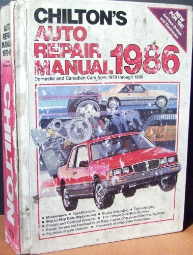 Chilton's Auto Repair Manual 1986: Domestic and Canadian Cars from 1979 Through 1986 (Chilton's Auto Service Manual)