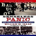 Senseless Panic: How Washington Failed America | William M. Isaac
