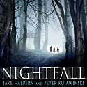 Nightfall Audiobook by Jake Halpern, Peter Kujawinski Narrated by Nicholas Guy Smith