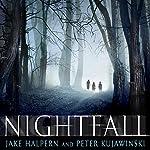 Nightfall | Jake Halpern,Peter Kujawinski