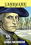 Meet George Washington (Turtleback School & Library Binding Edition) (Landmark Books (Pb)) (0613824970) by Heilbroner, Joan