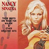 Nancy Sinatra These Boots Are Made For Walkin' & Other Greatest Hits
