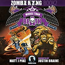 A Fate Worse Than Beath: Zombie RiZing 2 (       UNABRIDGED) by Matt J Pike Narrated by Justin Braine