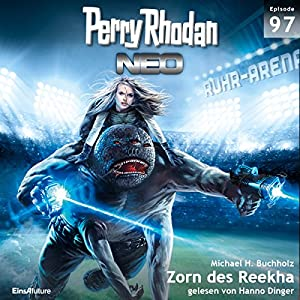 Zorn des Reekha (Perry Rhodan NEO 97) Hörbuch