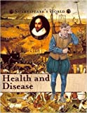 Health and Disease (Shakesepeare's World) (1842345389) by Elgin, Kathy