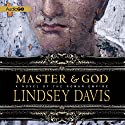 Master and God: A Novel of the Roman Empire (       UNABRIDGED) by Lindsey Davis Narrated by Robin Sachs