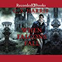 When Falcons Fall Audiobook by C. S. Harris Narrated by Davina Porter