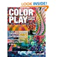 Color Play: Expanded and Updated - Over 100 New Quilts - Transparency, Luminosity, Depth and More
