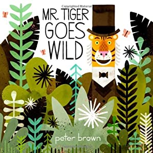 Mr. Tiger Goes Wild by Little, Brown