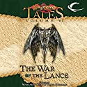 The War of the Lance: Dragonlance Tales, Vol. 6 Audiobook by Margaret Weis, Tracy Hickman Narrated by Aaron Abano