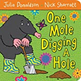 Julia Donaldson One Mole Digging A Hole