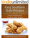 Easy Southern Style Recipes: Classic and Delicious Southern Style Recipes (The Easy Recipe) (English Edition)