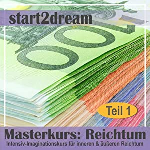 Masterkurs Reichtum - Teil 1 Hörbuch