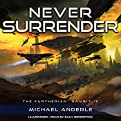 Never Surrender : The Kurtherian Gambit, Book 16 | [Michael Anderle]