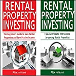 Rental Property Investing: 2 Manuscripts in 1: The Beginner's Guide to Own Rental Properties + Tips and Tricks for Rental Property Investing   Alex Johnson