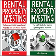 Rental Property Investing: 2 Manuscripts in 1: The Beginner's Guide to Own Rental Properties + Tips and Tricks for Rental Property Investing | Livre audio Auteur(s) : Alex Johnson Narrateur(s) : Pete Beretta