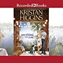 Anything for You Audiobook by Kristan Higgins Narrated by Amy Rubinate