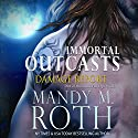Damage Report: Immortal Outcasts Series, Book 2 Audiobook by Mandy M. Roth Narrated by Mason Lloyd