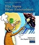 Nils Nagers Pfälzer Kinderkochbuch: Leckeres aus Oma Nagutes Biberküche