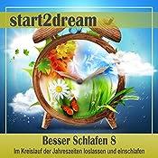 Besser Schlafen 8 (Phantasiereise): Im Kreislauf der Jahreszeiten loslassen und einschlafen | Nils Klippstein, Frank Hoese