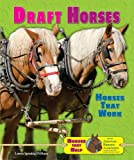 img - for Draft Horses: Horses That Work (Horses That Help with the American Humane Association) book / textbook / text book