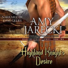 A Highland Knight's Desire: Highland Dynasty, Book 2 Audiobook by Amy Jarecki Narrated by Dave Gillies
