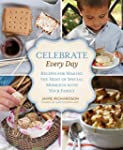 Celebrate Every Day: Recipes For Maki...