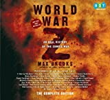 World War Z: The Complete Edition: An Oral History of the Zombie War