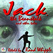 Jack, The Beanstalk and Other Tales | [Rand Whipple]